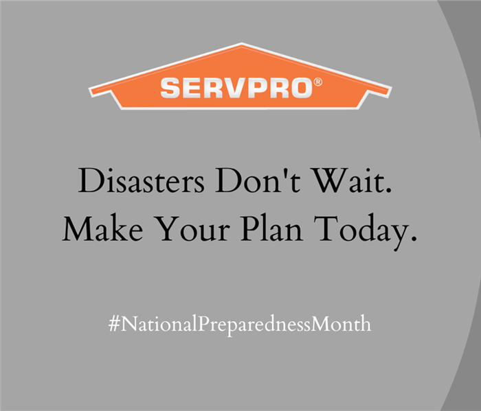 "Gray background with orange SERVPRO logo at top of photo. ""Diasters don't wait. Make your plan today."" written in center"